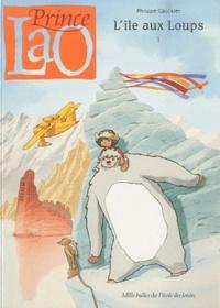 Gauckler - Prince Lao Tome 1 : L'île aux Loups.