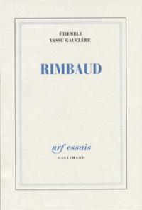 Gauclere et René Etiemble - Rimbaud.