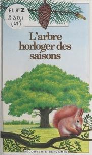 Gaud Morel et Sylvaine Pérols - L'arbre horloger des saisons.