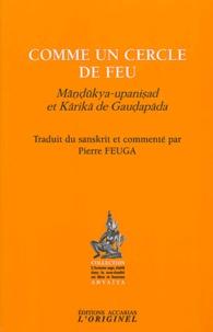 Gaudapada - Comme un cercle de feu - Mandukya-upanisad et Karika de Gaudapada.