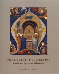 Gaudenz Freuler - The McCarthy Collection - Volume 1, Italian and Byzantine Miniatures.
