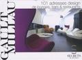 Gault&Millau - 101 adresses design de lounges, bars & restaurants.