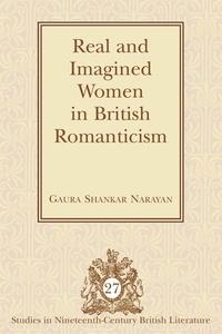 Gaura shankar Narayan - Real and Imagined Women in British Romanticism.
