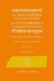 Gautama et  Vâtsyâyana - Le Nyâya-sûtra de Gautama Akspâda Le Nyâya-bhâsya d'Aksapâda Palsilasvâmin - L'art de conduire la pensée en Inde ancienne.