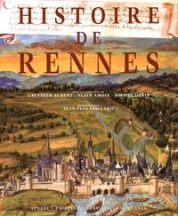 Gauthier Aubert et Alain Croix - Histoire de Rennes.