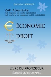 """Gauthier Bergeret - Economie Droit CAP Fleuriste """"Livre du professeur""""."""
