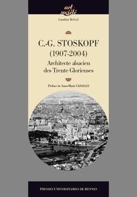 Gauthier Bolle - Charles-Gustave Stoskopf (1907-2004), architecte - Les Trente Glorieuses et la réinvention des traditions.