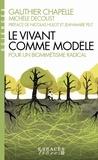 Gauthier Chapelle et Michèle Decoust - Le Vivant comme modèle - La voie du biomimétisme.