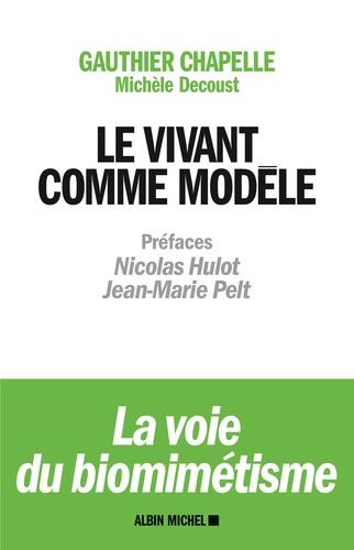 Gauthier Chapelle et Michèle Decoust - Le vivant comme modèle.