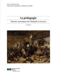 Gauthier Clermont et Maurice Tardif - La pédagogie - Théories et pratiques de l'Antiquité à nos jours.