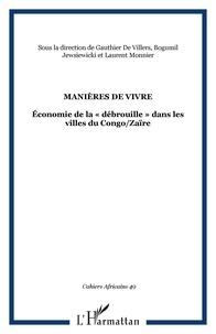 """Gauthier de Villers et Bogumil Jewsiewicki - Cahiers africains : Afrika Studies N° 49-50 : Manières de vivre - Economie de la """"débrouille"""" dans les villes du Congo/Zaïre."""