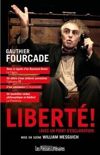 Gauthier Fourcade - Liberté ! - (avec un point d'exclamation).