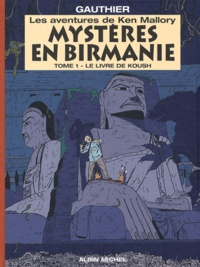 Gauthier - Mystères en Birmanie Tome : Le livre de Koush.