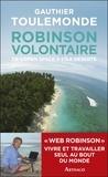 Gauthier Toulemonde - Robinson volontaire - De l'open space à l'île déserte.