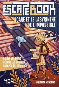 Gauthier Wendling - Icare et le labyrinthe de l'impossible.