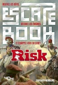 Gauthier Wendling - Risk pour l'empereur - Relevez les défis, décodez les énigmes et échappez-vous du livre !.