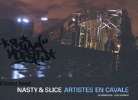 Gautier Bischoff - Nasty & Slice - Artistes en cavale.