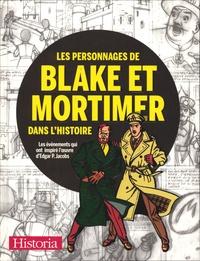 Gautier Cariou et Joëlle Chevé - Les personnages de Blake et Mortimer dans l'Histoire - Les événements qui ont inspiré l'oeuvre d'Edgar P. Jacobs.