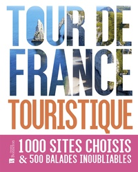 Gautier Genton - Tour de France touristique - 1000 sites choisis & 500 balades inoubliables.