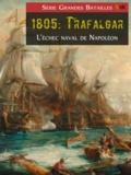 Gautier Lamy - 1805: Trafalgar - L'échec naval de Napoléon.