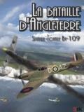 Gautier Lamy - La Bataille d'Angleterre - Spitfire contre Bf 109.