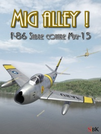 Gautier Lamy - Mig Alley! - F-86 Sabre contre Mig-15.