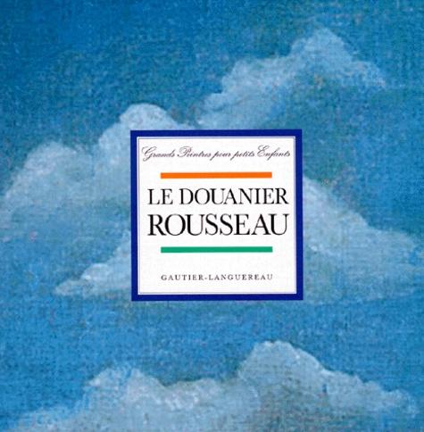 Gautier-Languereau - Le Douanier Rousseau.