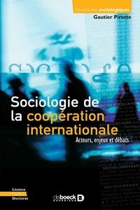 Gautier Pirotte - Sociologie de la coopération internationale - Acteurs, enjeux et débats.
