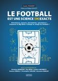 Gautier Stangret - Le football est une science (in)exacte - Entraîneurs, joueurs, journalistes, spectateurs : comment le big data a changé le visage du football ?.