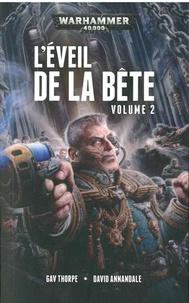 Gav Thorpe et David Annandale - L'éveil de la bête Tome 2 : .