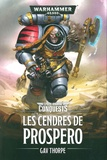 Gav Thorpe - Space Marine Conquests  : Les cendres de Prospero.