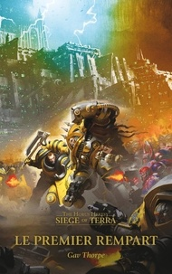 Gav Thorpe - The Horus Heresy Siege of Terra  : Le premier rempart.