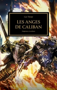 Gav Thorpe - The Horus Heresy Tome 38 : Les anges de Caliban - Empereur et esclaves.