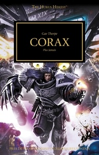 Gav Thorpe - The Horus Heresy Tome 40 : Corax - Plus jamais.