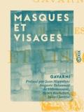 Gavarni et Jean Hippolyte Auguste Delauna Villemessant - Masques et Visages.