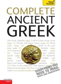 Gavin Betts et Alan Henry - Complete Ancient Greek - A Comprehensive Guide to Reading and Understanding Ancient Greek, with Original Texts.