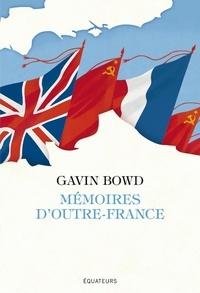 Gavin Bowd - Mémoires d'Outre-France.
