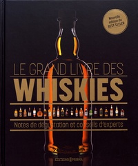 Le grand livre des whiskies- Notes de dégustation et conseils d'experts - Gavin D Smith |