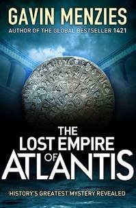 Gavin Menzies - The Lost Empire of Atlantis - History's Greatest Mystery Revealed.