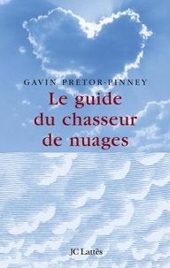 Le guide du chasseur de nuages - Gavin Pretor Pinney - Format ePub - 9782709643030 - 9,99 €