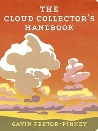 Gavin Pretor-Pinney - The Cloud Collector's Handbook.