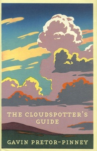 Gavin Pretor-Pinney - The Cloudspotter's Guide.