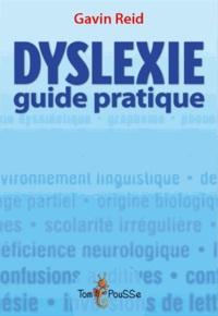 Gavin Reid - Dyslexie - Guide pratique pour les parents et tous ceux qui les accompagnent.