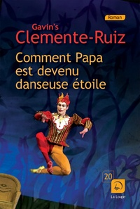 Gavin's Clemente Ruiz - Comment papa est devenu danseuse étoile.