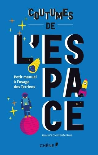 Coutumes de l'espace. Petit manuel à l'usage des terriens