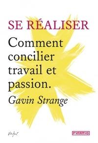 Gavin Strange - Se réaliser - Comment concilier travail et passion.