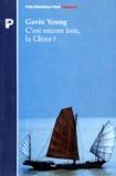 Gavin Young - C'est encore loin, la Chine ? - Du Pirée à Canton en bateau-stop.
