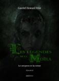 Gavriel Howard Feist - Les légendes de la Moïra [Saison 1 - Épisode 2] - Le serpent et la reine.