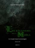 Gavriel Howard Feist - Les légendes de la Moïra [Saison 1 - Épisode 3] - Le temple dans la montagne.