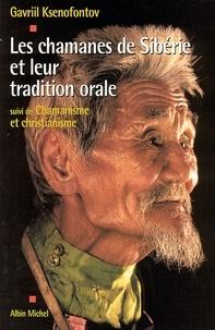 Gavriil Ksenofontov - Les Chamanes de Sibérie et leur tradition orale.